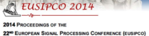 EUSIPCO 2014 - 22nd European Signal Processing Conference