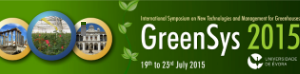 GreenSys 2015 - International Symposium on New Technologies and Management for Greenhouses
