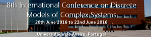 2016 Summer Solstice - 8th International Conference on Discrete Models of Complex Systems