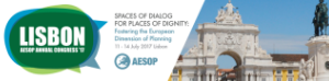 AESOP Lisbon 2017 - Spaces of Dialog for Places of Dignity: Fostering the European Dimension of Planning