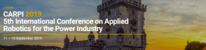 CARPI 2019 - 5th International Conference on Applied Robotics for the Power Industry